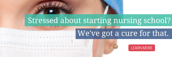 Stressed about starting nursing school? We've got a cure for that. Sign up here.