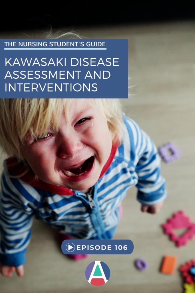 Kawasaki disease in peds - Straight A Nursing Podcast Episode 106